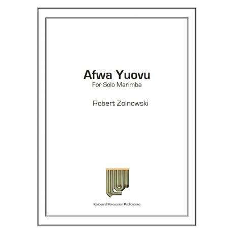 Afwa Youvu for Solo Marimba by Robert Zolnowski