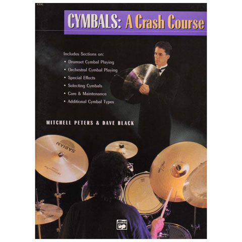 Cymbals : A Crash Course by Mitchell Peters and Dave Black