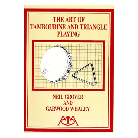 Art of Tambourine and Triangle Playing by Neil Grover and Garwood Whaley