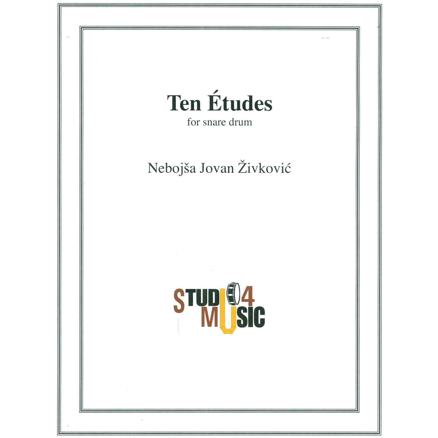Ten Etudes for Snare Drum by Nebojsa Jovan Zivkovic