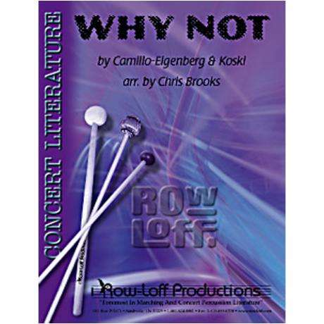 Why Not! By Camillo, Eigenberg & Koski arr. Brooks