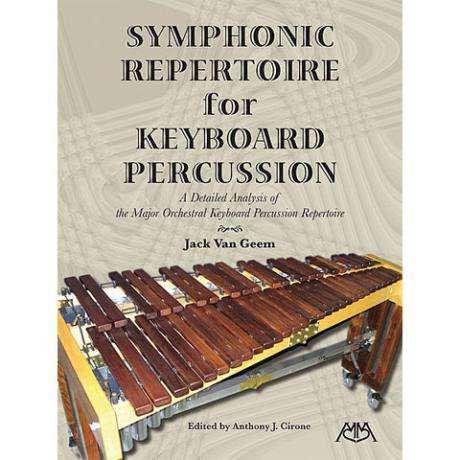 Symphonic Repertoire for Keyboard Percussion by Jack Van Geem