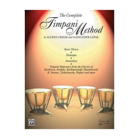 The Complete Timpani Method by Alfred Friese and Alexander Lepak