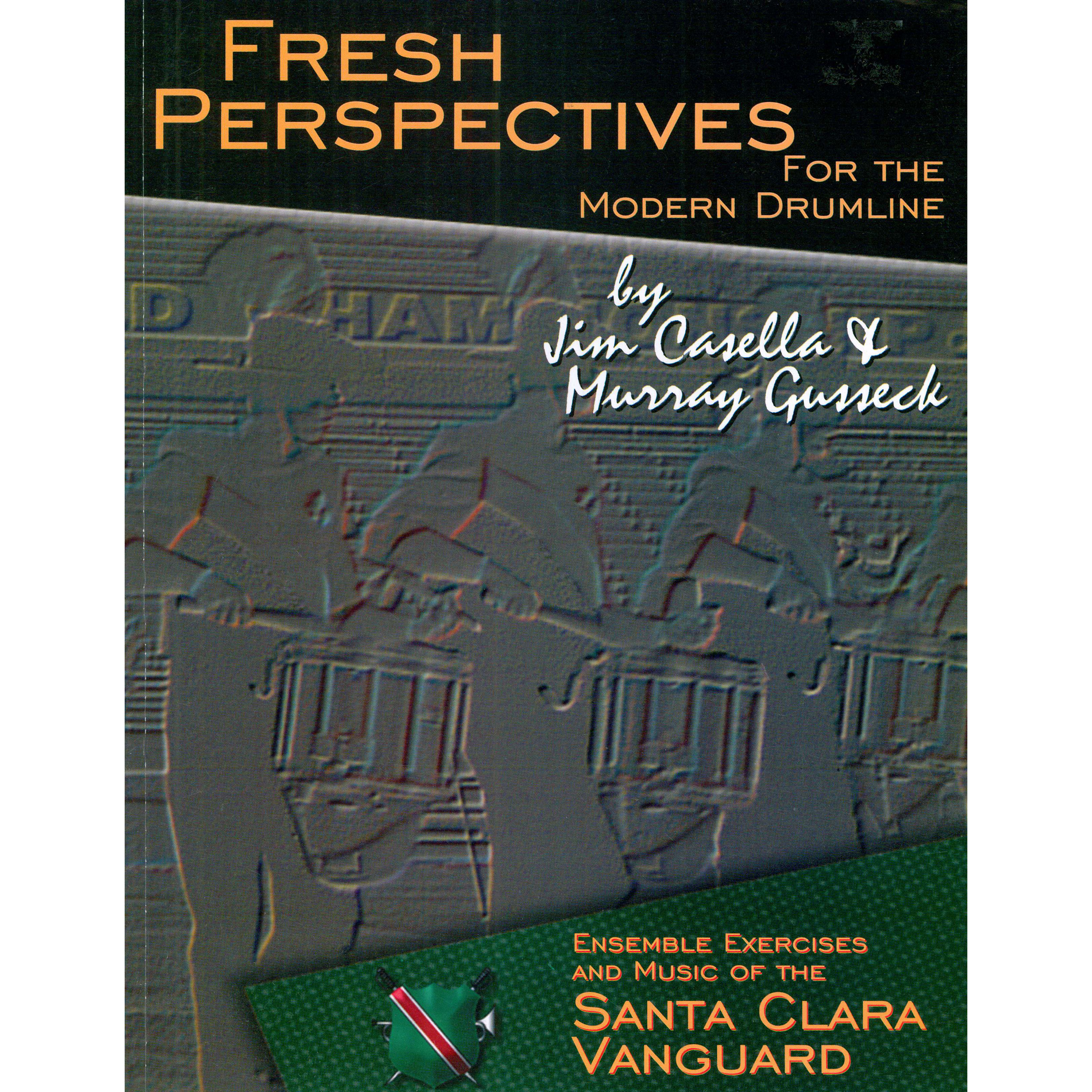 Fresh Perspectives for Modern Drumlines by Jim Casella & Murray Gusseck