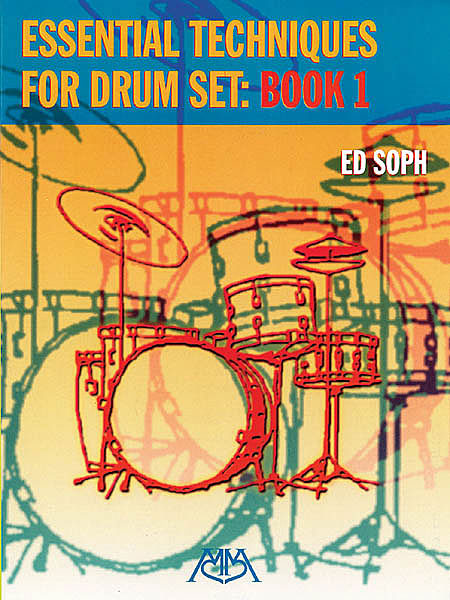 Essential Technique for Drumset, Vol. 1 by Ed Soph