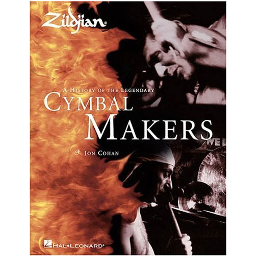 Zildjian: A History of the Legendary Cymbal Makers (Hardback) by Jon Cohan