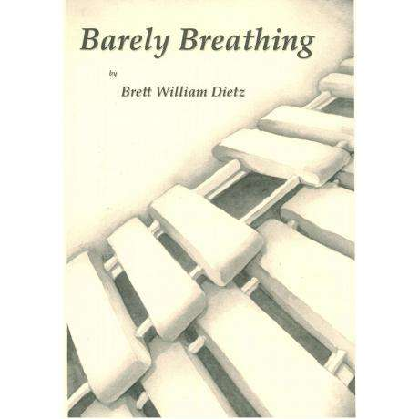 Barely Breathing by Brett Dietz