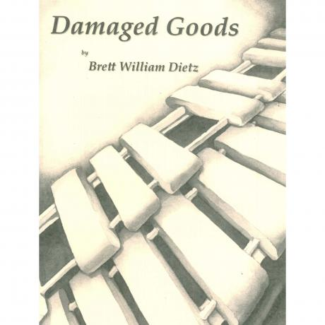 Damaged Goods by Brett Dietz