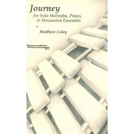 Journey for Marimba, Piano, & Percussion Ensemble by Matthew Coley