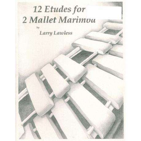 12 Etudes for 2 Mallet Marimba by Larry Lawless