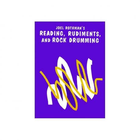 Reading, Rudiments, and Rock Drumming by Joel Rothman