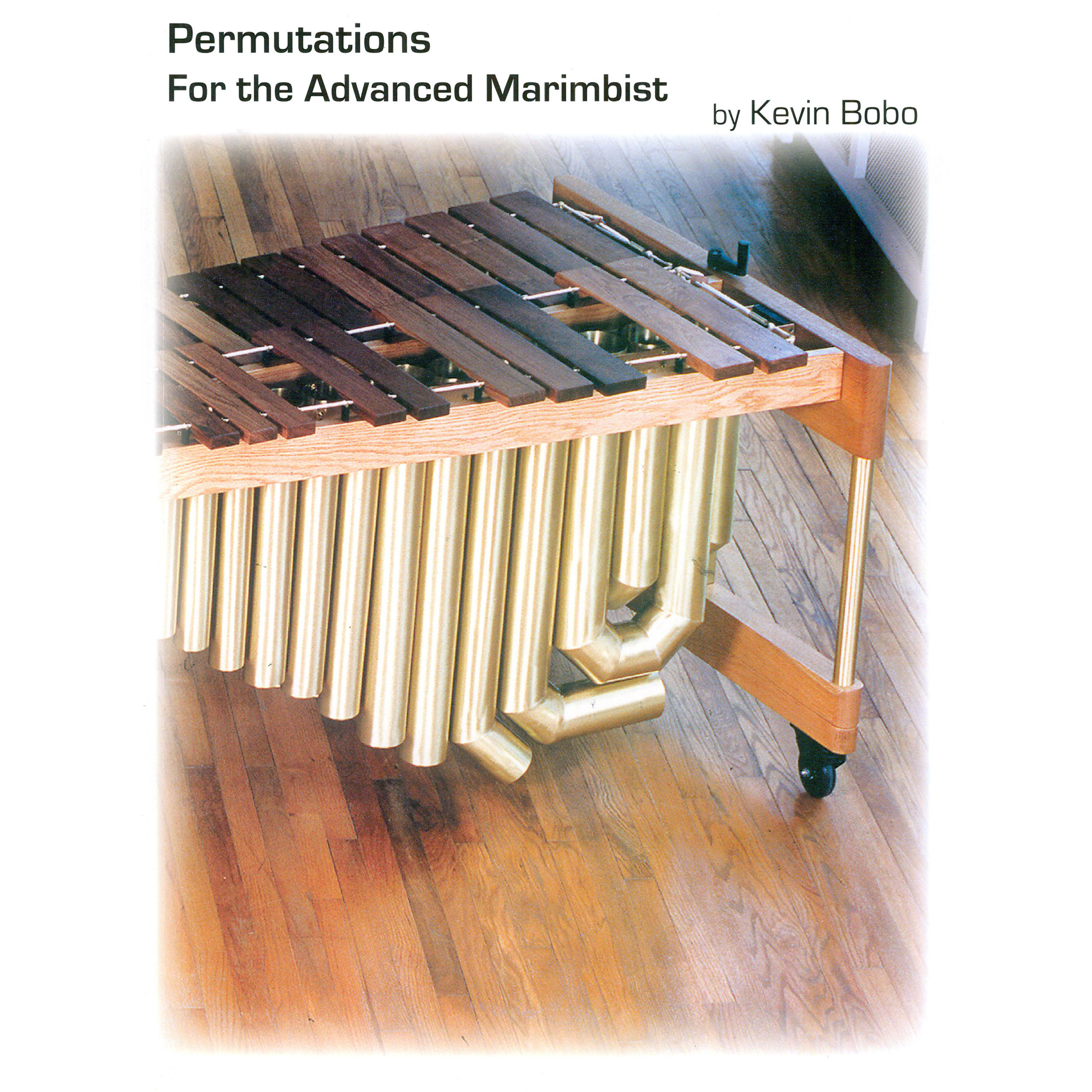 Permutations for the Advanced Marimbist by Kevin Bobo