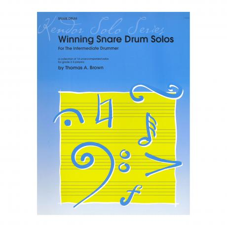 Winning Snare Drum Solos for the Intermediate Drummer by Thomas Brown