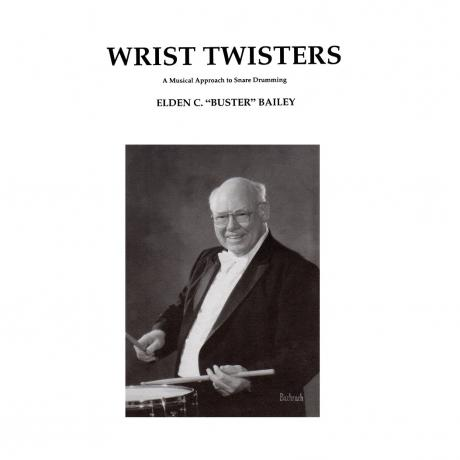 Wrist Twisters by Elden 'Buster' Bailey