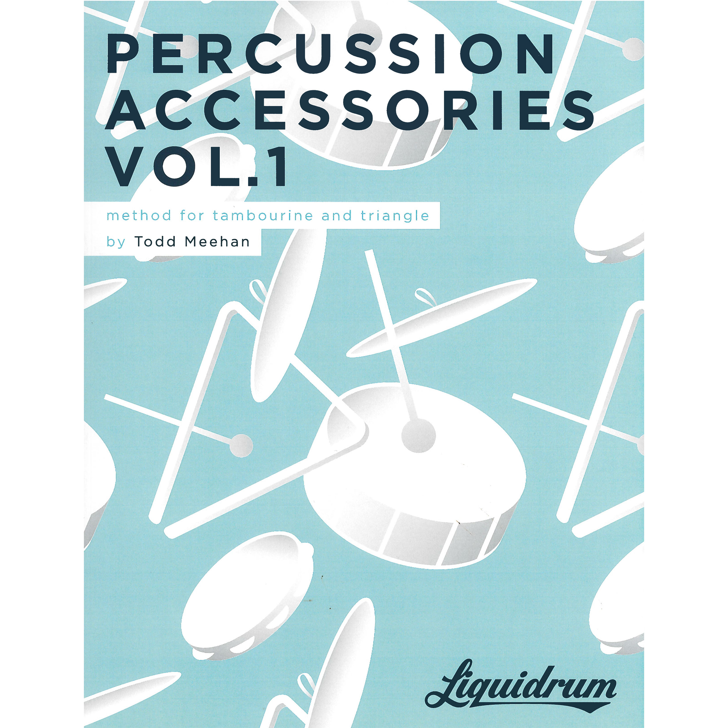 Percussion Accessories Vol. 1 by Todd Meehan