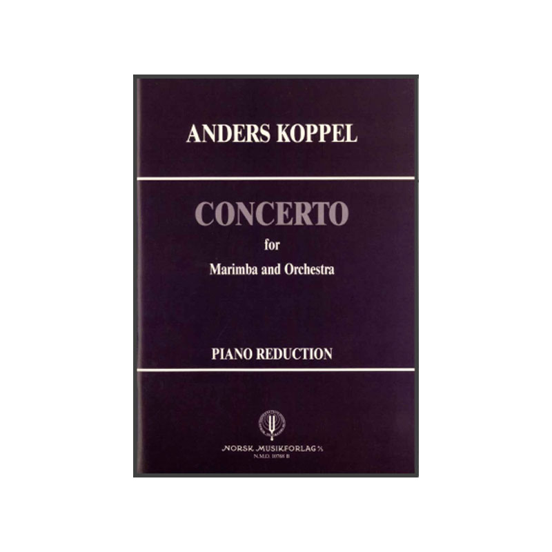 Concerto for Marimba and Orchestra (Piano Reduction) by Anders Koppel