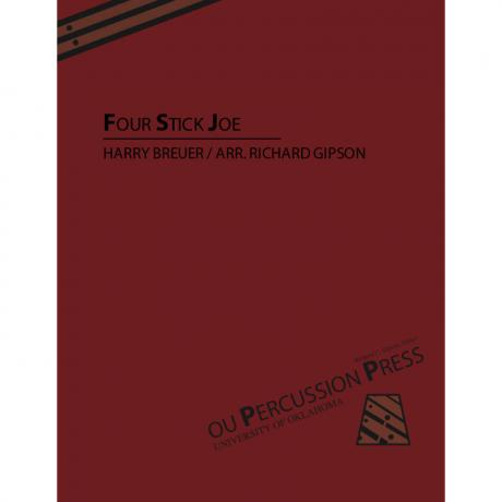 Four Stick Joe by Harry Breuer arr. Richard Gipson