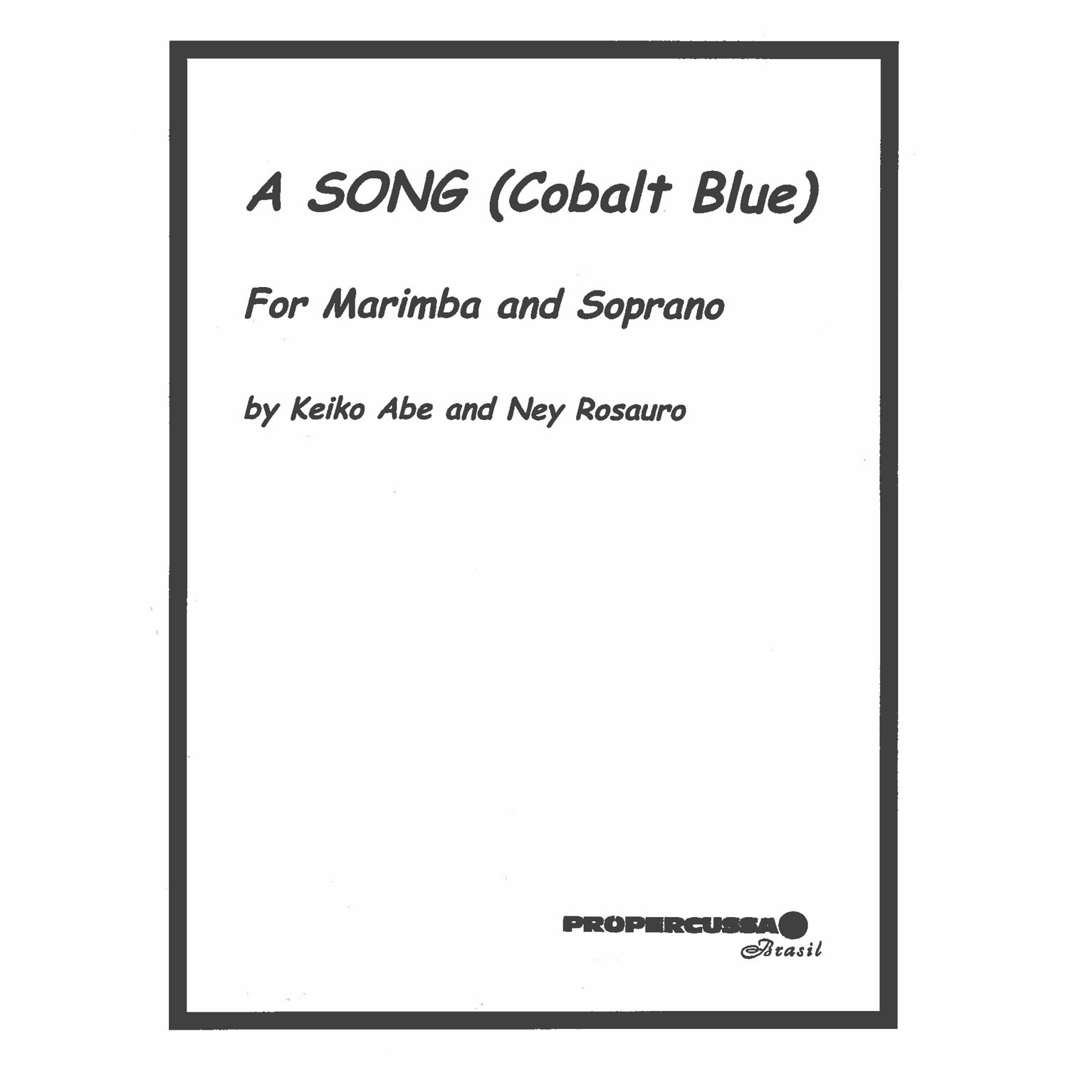 A Song (Cobalt Blue) by Keiko Abe and Ney Rosauro