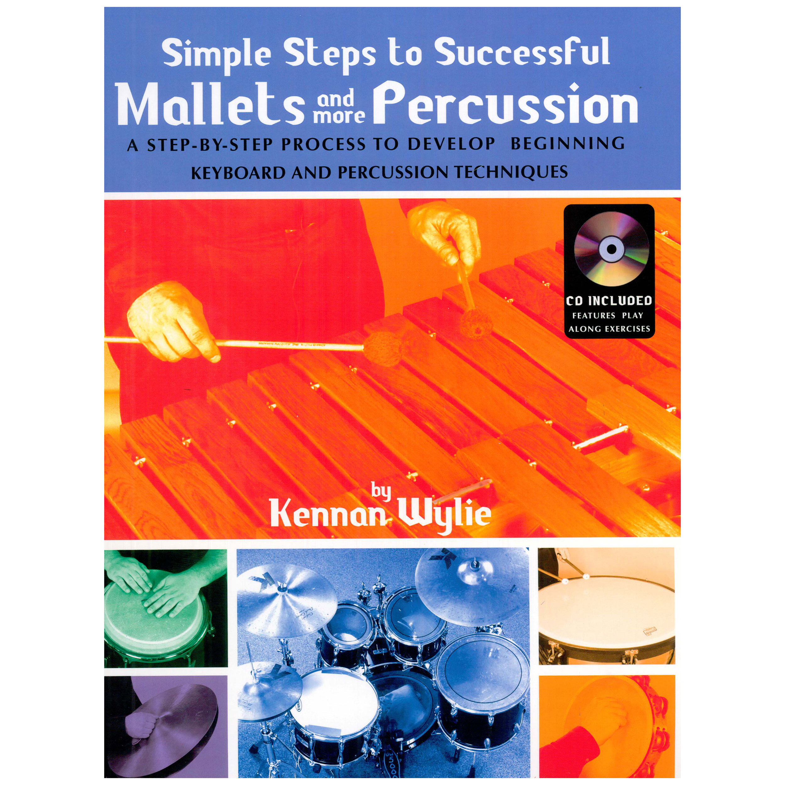 Simple Steps to Successful Mallets and Percussion by Kennan Wylie