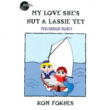 My Love She's But A Lassie Yet arr. Ron Forbes