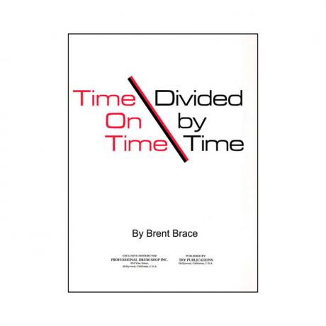 Time on Time Divided by Time by Brent Brace