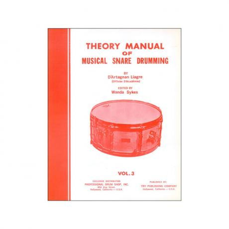 Theory Manual Of Musical Snare Drumming, Vol. 3 by D'artagnan Liagre