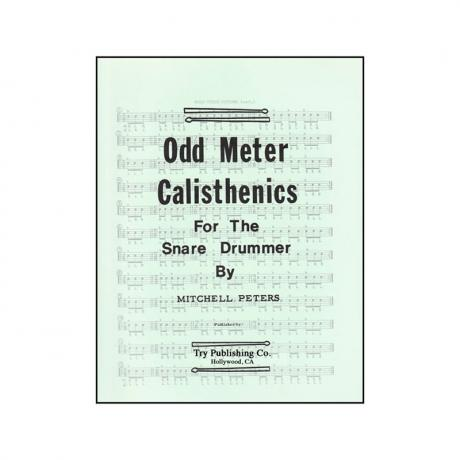 Odd Meter Calisthenics for the Snare Drummer by Mitchell Peters