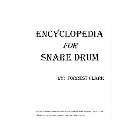 Encyclopedia for Snare Drum by Forrest Clark