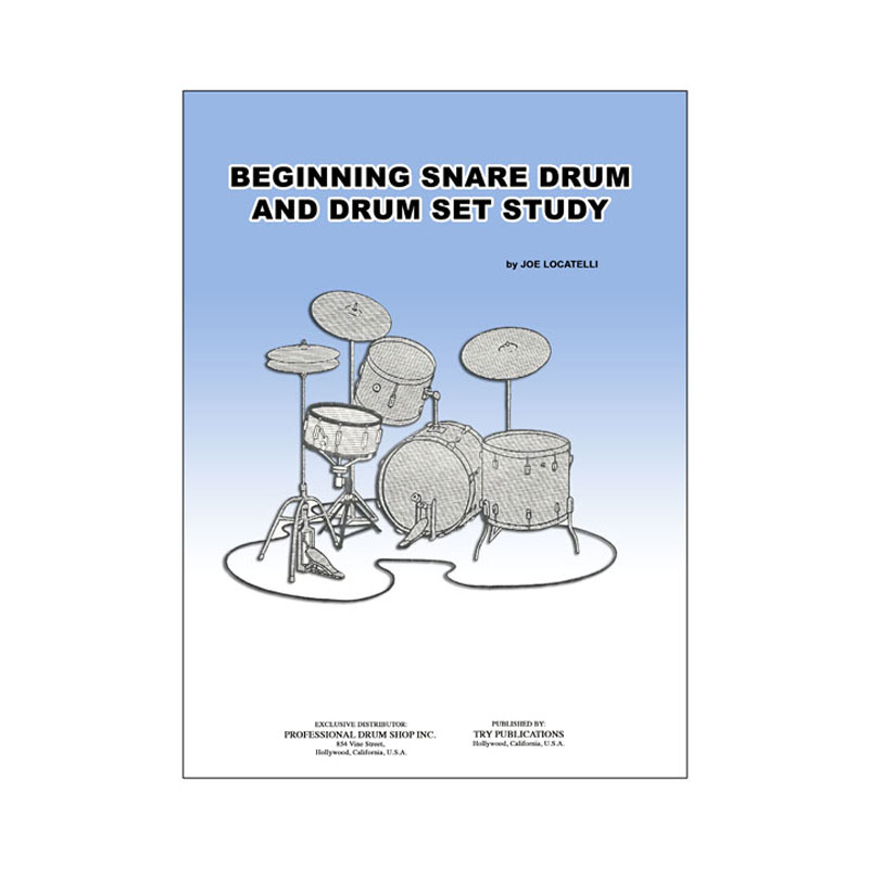 Beginning Snare Drum and Drum Set Study by Joe Locatelli