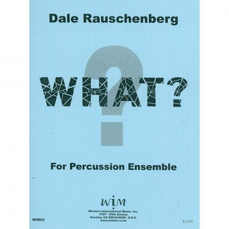 What? by Dale Rauschenberg